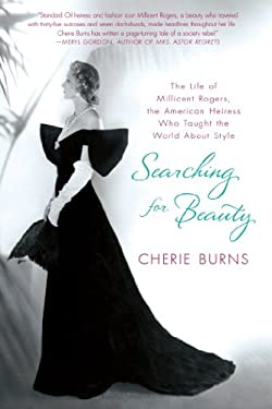 Searching for Beauty: The Life of Millicent Rogers, the American Heiress Who Taught the World about Style 9780312547257