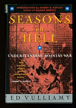 Seasons in Hell: Understanding Bosnia's War 9780312113780