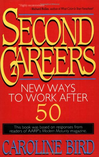 Second Careers: New Ways to Work After 50 9780316095990