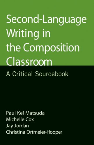 Second-Language Writing in the Composition Classroom: A Critical Sourcebook 9780312444730