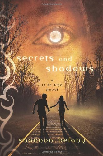 Secrets and Shadows: A 13 to Life Novel