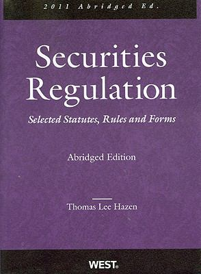 Hazen's Securities Regulation, Selected Statutes, Rules and Forms, 2011 Abridged 9780314271693