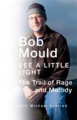 See a Little Light: The Trail of Rage and Melody 9780316045087