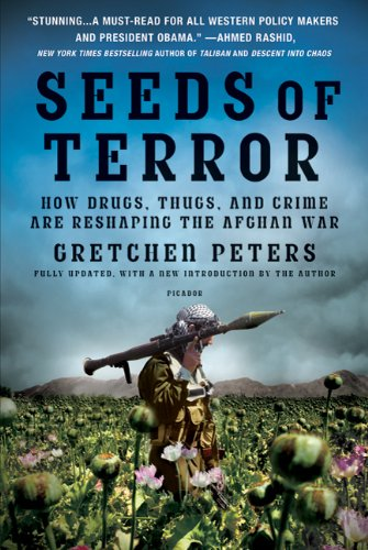 Seeds of Terror: How Drugs, Thugs, and Crime Are Reshaping the Afghan War 9780312429638