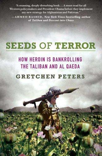 Seeds of Terror: How Heroin Is Bankrolling the Taliban and Al Qaeda 9780312379278