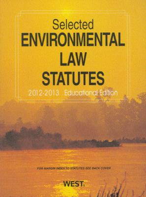 Selected Environmental Law Statutes: Educational Edition 9780314949691