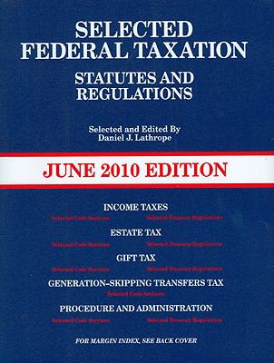 Selected Federal Taxation Statutes & Regulations, with Motro Tax Map, June 2010 Edition 9780314262813