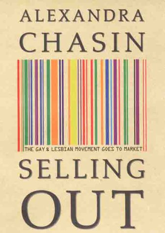 Selling Out: The Gay and Lesbian Movement Goes to Market 9780312214494