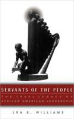 Servants of the People: The 1960s Legacy of African American Leadership 9780312163723