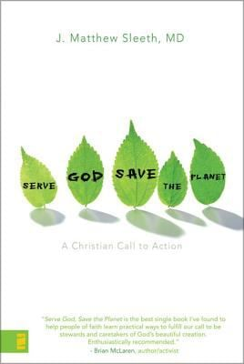 Serve God, Save the Planet: A Christian Call to Action 9780310275343