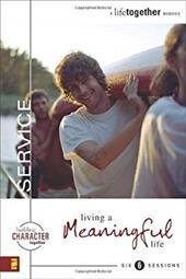 Service: Living a Meaningful Life - Eastman, Brett / Eastman, Dee / Wendorff, Todd