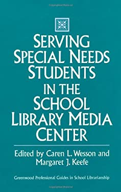 Serving Special Needs Students in the School Library Media Center 9780313286971