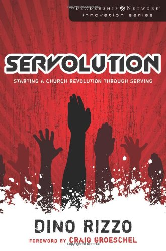 Servolution: Starting a Church Revolution Through Serving 9780310287636