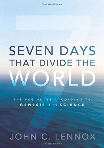 Seven Days That Divide the World: The Beginning According to Genesis and Science 9780310492177