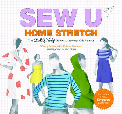 Sew U: Home Stretch: The Built by Wendy Guide to Sewing Knit Fabrics [With Patterns] 9780316118378
