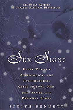 Sex Signs: Every Woman's Astrological and Psychological Guide to Love, Men, Sex, Anger and Personal Power 9780312187569