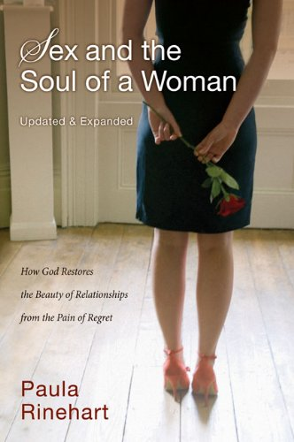 Sex and the Soul of a Woman: How God Restores the Beauty of Relationship from the Pain of Regret 9780310329893