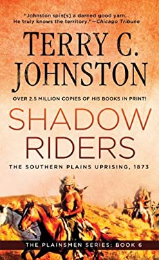 Shadow Riders: The Southern Plains Uprising, 1873 9780312925970