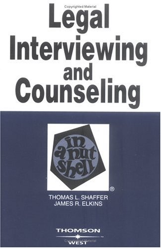 Shaffer and Elkins' Legal Interviewing and Counseling in a Nutshell, 4th 9780314151735