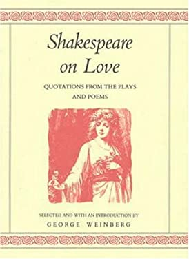 Shakespeare on Love: Quotations from the Plays and Poems 9780312055141