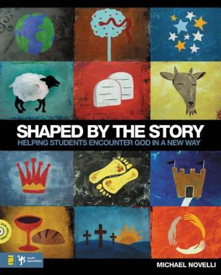 Shaped by the Story: Helping Students Encounter God in a New Way [With DVD] 9780310273660