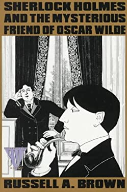 Sherlock Holmes and the Mysterious Friend of Oscar Wilde 9780312039325