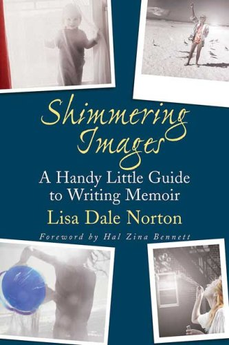 Shimmering Images: A Handy Little Guide to Writing Memoir 9780312382926