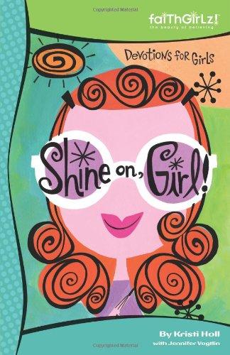 Shine On, Girl!: Devotions for Girls 9780310711445