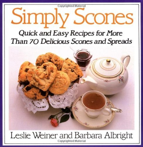 Simply Scones: Quick and Easy Recipes for More Than 70 Delicious Scones and Spreads 9780312015114