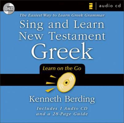 Sing and Learn New Testament Greek: The Easiest Way to Learn Greek Grammar [With 28 Page Guide] 9780310280996