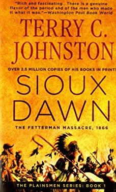 Sioux Dawn: The Fetterman Massacre, 1866 9780312927325