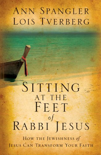 Sitting at the Feet of Rabbi Jesus: How the Jewishness of Jesus Can Transform Your Faith 9780310284222