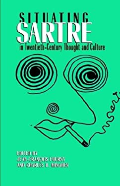 Situating Sartre in Twentieth Century Thought and Culture 9780312160791