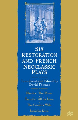 Six Restoration and French Neoclassic Plays: Phedre, the Miser, Tartuffe, All for Love, the Country Wife, Love for Love 9780312214012