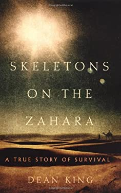 Skeletons on the Zahara: A True Story of Survival 9780316835145