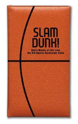 Slam Dunk!: God's Words of Life from the NIV Sports Devotional Bible 9780310806004