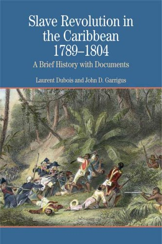 Slave Revolution in the Caribbean, 1789-1804: A Brief History with Documents 9780312415013