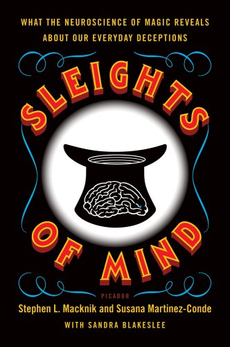 Sleights of Mind: What the Neuroscience of Magic Reveals about Our Everyday Deceptions 9780312611675