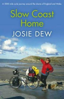 Slow Coast Home: A 5,000-Mile Journey Around the Shores of England and Wales