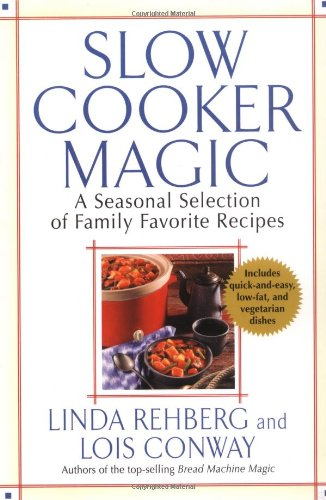 Slow Cooker Magic: A Seasonal Selection of Family Favorite Recipes 9780312326579