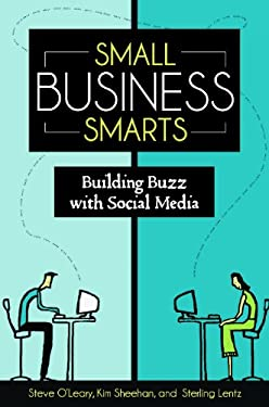 Small Business Smarts: Building Buzz with Social Media 9780313394096