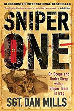 Sniper One: On Scope and Under Siege with a Sniper Team in Iraq 9780312567385