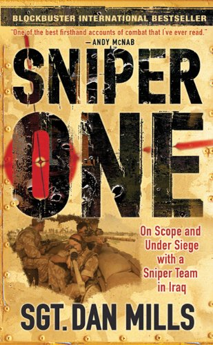 Sniper One: On Scope and Under Siege with a Sniper Team in Iraq 9780312542429