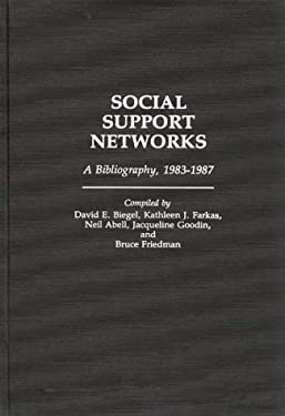 Social Support Networks: A Bibliography, 1983-1987 9780313266041