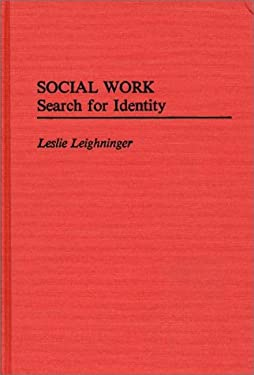 Social Work: Search for Identity 9780313247750