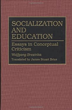 Socialization and Education: Essays in Conceptual Criticism 9780313292583
