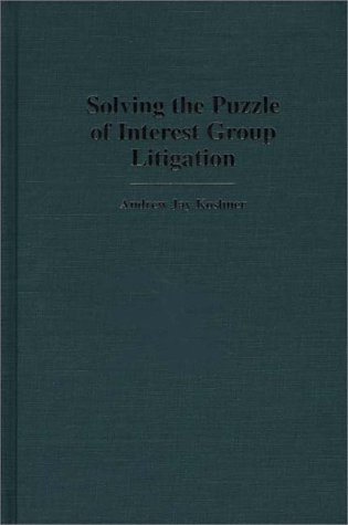 Solving the Puzzle of Interest Group Litigation 9780313305832