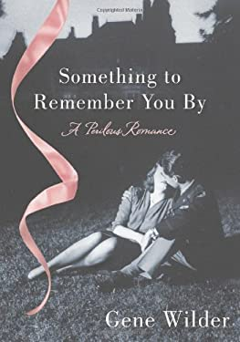 Something to Remember You by: A Perilous Romance 9780312598914