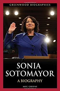 Sonia Sotomayor: A Biography 9780313398414