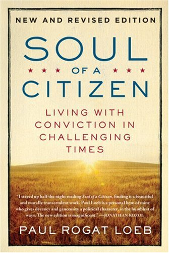 Soul of a Citizen: Living with Conviction in Challenging Times 9780312595371
